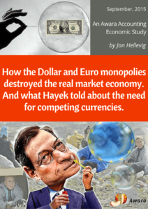 How the Dollar and Euro monopolies destroyed the real market economy